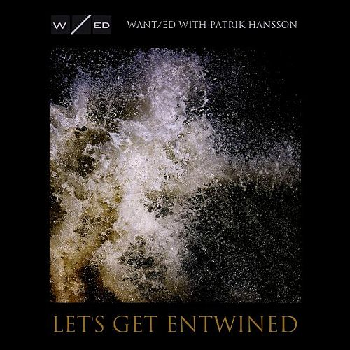 Play & Download Let's Get Entwined by The Wanted | Napster