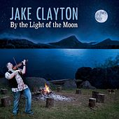 By the Light of the Moon by Jake Clayton