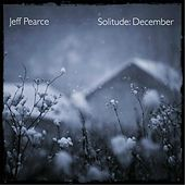 Play & Download Solitude: December by Jeff Pearce | Napster