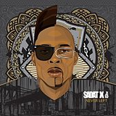 Never Left by Sadat X