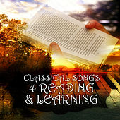 Classical Songs 4 Reading & Learning – Exam Study Music, Classical Melodies for Inspiration, Mind Power with Classical Music, Music to Concentrate and Brain Power by Learning Set Music Company