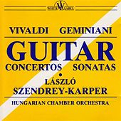 Play & Download Vivaldi, Geminiani: Guitar Concertos and Sonatas by Laszlo Szendrey-Karper | Napster