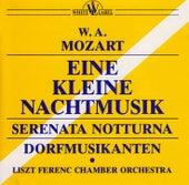 Mozart: Eine Kleine Nachtmusik - Serenata Notturna - Dorfmusikanten by The Franz Liszt Chamber Orchestra (Budapest)