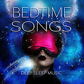 Bedtime Songs – Deep Sleep Music Bedtime Classical Songs, Memories Dreams Reflections with Bach, Beethoven, Mozart, Sweet Dreams by Bedtime Songs Oasis