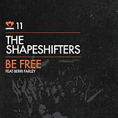 Be Free by The Shapeshifters