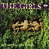It's Not for the Öskön by The Girls