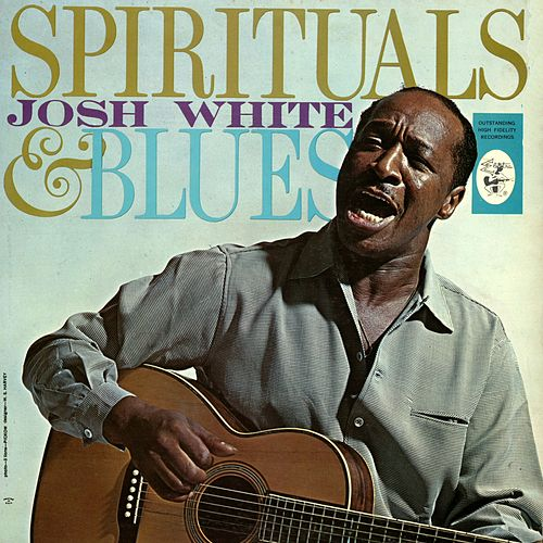 Play & Download Spirituals & Blues by Josh White | Napster