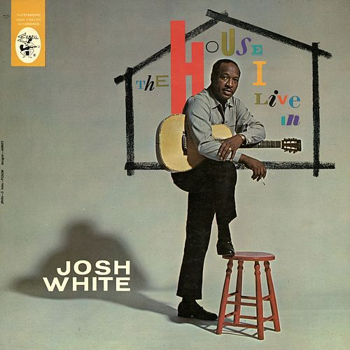 Play & Download The House I Live In by Josh White | Napster