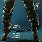 Chain Gang Songs by Josh White