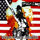 Play & Download Weapons of Mass Seduction by Neutral Boy | Napster