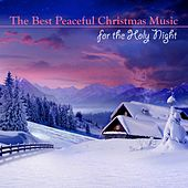 The Best Peaceful Christmas Music for the Holy Night by Christmas Music