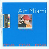 Play & Download Me. Me. Me. by Air Miami | Napster