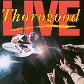 Play & Download Live by George Thorogood | Napster