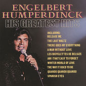Play & Download His Greatest Hits by Engelbert Humperdinck | Napster