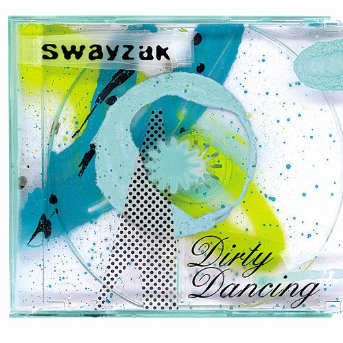 Play & Download Dirty Dancing by Swayzak | Napster