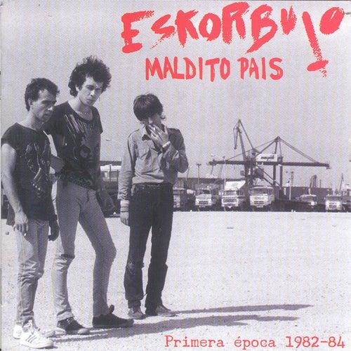 Play & Download ¡Maldito País! Primera época 1982-84 by Eskorbuto | Napster