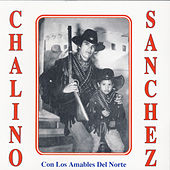 Con Las Amables Del Norte by Chalino Sanchez