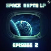 Play & Download Space Depth LP Episode II by Various Artists | Napster