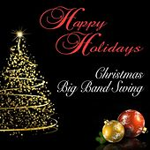 Happy Holidays: Christmas Big Band Swing by Golden Oldies