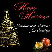 Happy Holidays: Instrumental Versions for Caroling (Instrumental Versions) by 101 Strings Orchestra