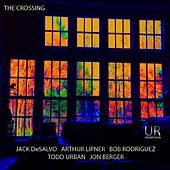 Play & Download The Crossing (feat. Jack De Salvo, Arthur Lipner, Bob Rodriguez, Todd Urban, Jon Berger) by The Crossing | Napster