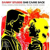 Play & Download She Came Back by Danny Stubbs | Napster