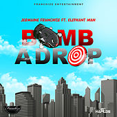 Bomb a Drop - Single by Jermaine Franchize
