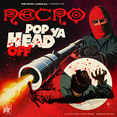 Play & Download Pop Ya Head Off - Single by Necro | Napster