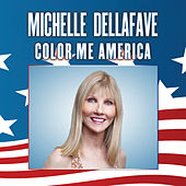 Play & Download Color Me America - Single by Michelle Dellafave   Napster