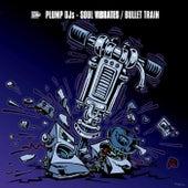 Soul Vibrates / Bullet Train by Plump DJs