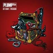 Get Kinky / Pressure by Plump DJs