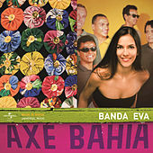 Play & Download Axé Bahia by Banda Eva | Napster