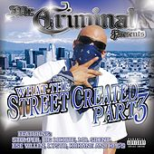 What The Streets Created Part 3 by Mr. Criminal