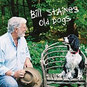 Play & Download Old Dogs by Bill Staines | Napster