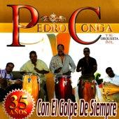 Play & Download 35 Años Con El Golpe De Siempre by Pedro Conga | Napster