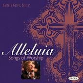 Play & Download Alleluia: Songs Of Worship by Various Artists | Napster