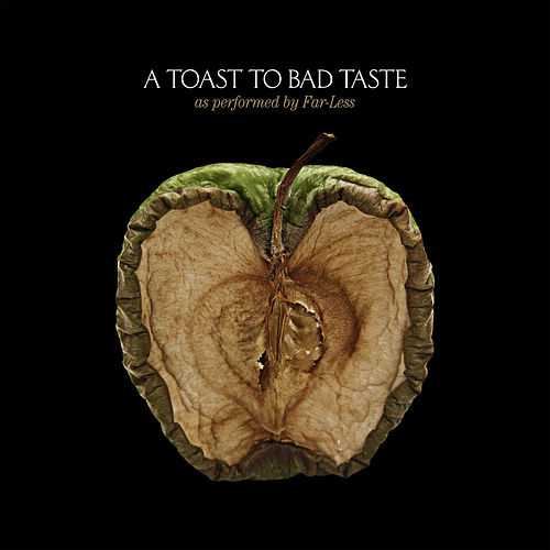 Play & Download A Toast To Bad Taste by Far-Less | Napster
