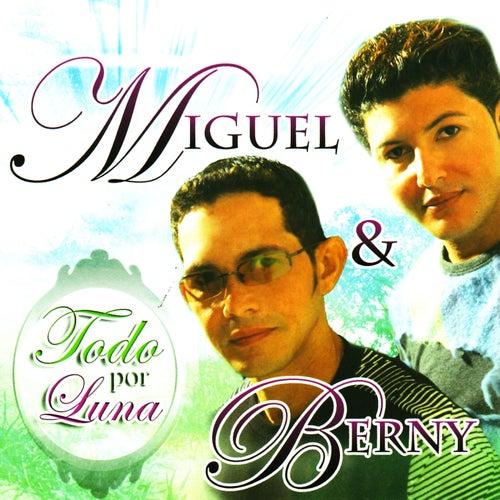 Play & Download Todo Por Luna by Miguel & Berny | Napster