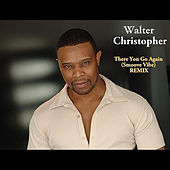 Play & Download There You Go Again (Smoove Vibe Remix) by Walter Christopher | Napster