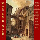 Play & Download Pachelbel: Canon in D Major / Bach: Air On The G String & The Well -Tempered Clavier / Vivaldi: Concerto / Walter Rinaldi: Orchestral and Piano Works / Albinoni: Adagio / Fur Elise / Mozart: Turkish March / Wedding March / Paradisi: Toccata by Walter Rinaldi | Napster
