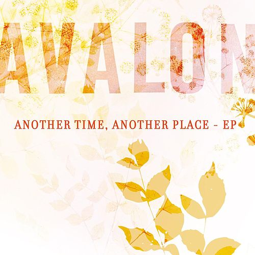 Play & Download Another Time, Another Place - EP by Avalon | Napster