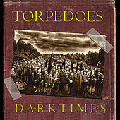 Play & Download Dark Times by The Torpedoes | Napster