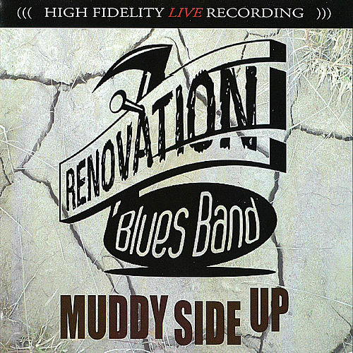 Muddy Side Up by Renovation Blues Band