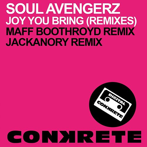 Play & Download Joy You Bring (Remixes) by Soul Avengerz | Napster