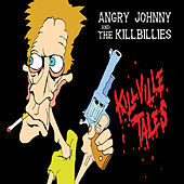 Play & Download Killville Tales by Angry Johnny and the Killbillies | Napster