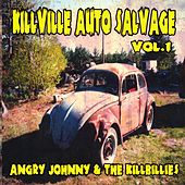 Play & Download Killville Auto Salvage Volume One by Angry Johnny and the Killbillies | Napster