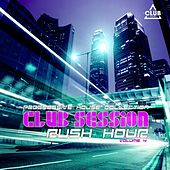 Play & Download Club Session Rush Hour, Vol. 4 by Various Artists | Napster