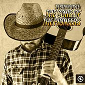 Western Style: The Sons of the Pioneers by The Sons of the Pioneers