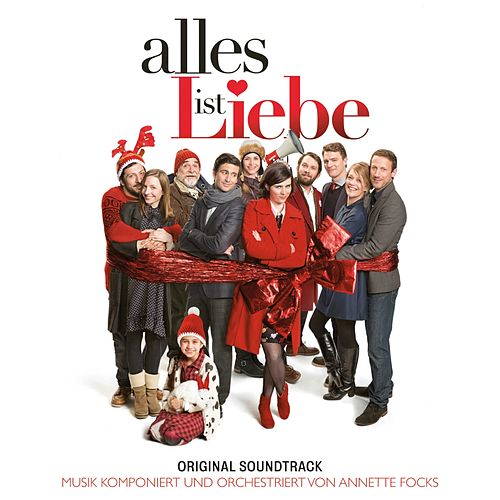 Play & Download Alles ist Liebe (Original Motion Picture Soundtrack) by Annette Focks | Napster