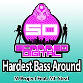 Play & Download Hardest Bass Around (feat. MC Steal) by A M Project | Napster